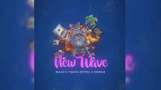 New Wave - Isaac x Young Estima x Moraiz