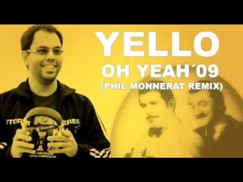 Yello - Oh Yeah 2009 (Phil Monnerat Remix)