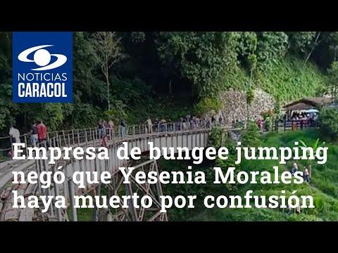 Empresa de bungee jumping negó que Yesenia Morales haya muerto por confusión en una orden de salto