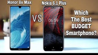 Honor 8x Max Vs Nokia 6.1 Plus Which one you should buy in 2018? Full Comparison??