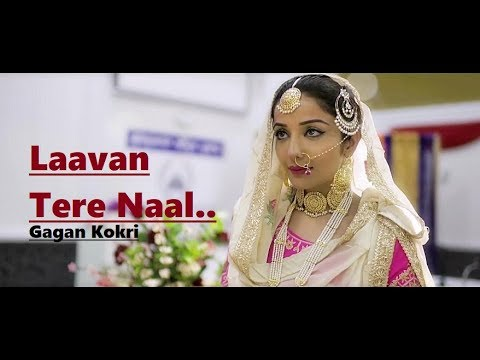 Laavan Tere Naal | Gagan Kokri Ft. Sonia Mann | Lyrics | Sukh Sanghera | Latest Punjabi Songs 2018
