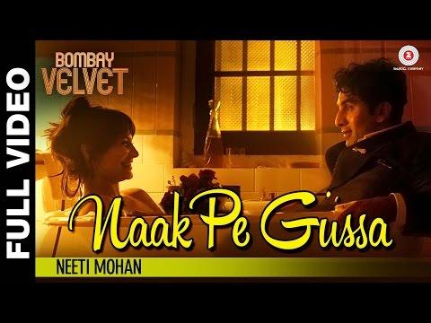 Naak Pe Gussa Full Video -Bombay Velvet -Ranbir Kapoor & Anushka Sharma   Amit Trivedi