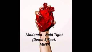 MAD0NNA - Hold Tight (Demo 5 ) feat. MNEK