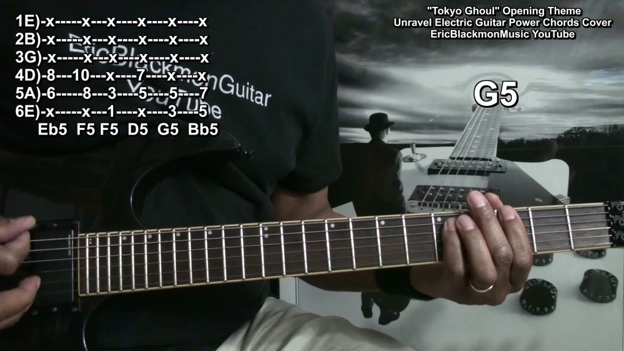 Tokyo Ghoul Unravel Electric Guitar Power Chords 5ths Cover With