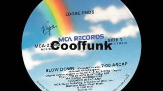 Loose Ends - Slow Down (12