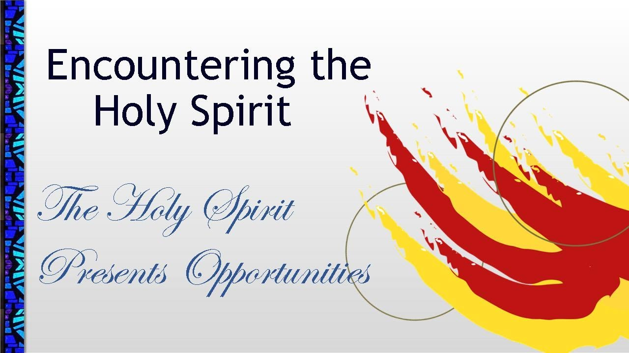 June 20, 2021 Service: Encountering the Holy Spirit: The Holy Spirit Presents Opportunity (Replay)