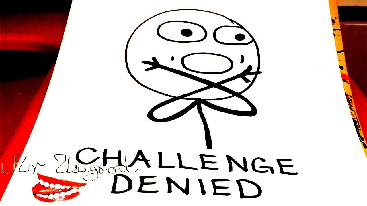 meme faces challenge denied - photo #28