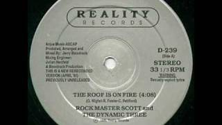 Rock Master Scott & the Dynamic Three - The Roof Is On Fire