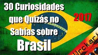 30 Curiosidades que Quizás no Sabías sobre Brasil