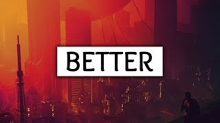 Khalid ‒ Better  S