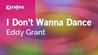 Karaoke I Don't Wanna Dance - Eddy Grant *