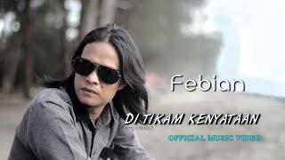 Febian - Di Tikam Kenyataan [ Official Music Video ]