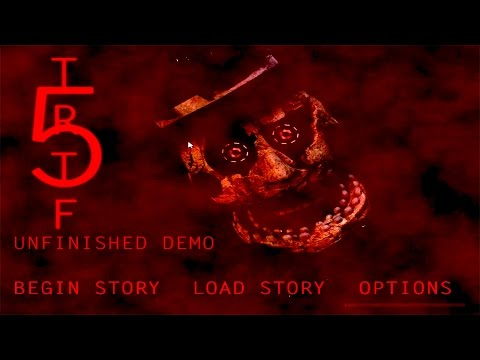 The Return to Freddy's 5 Unfinished DEMO Gameplay Part 1 ► WHAT AM I DOING ?
