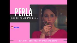 Perla - Non Dirlo al mio capo 2 2x02 II Good Time