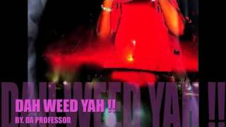 Da Professor  - Dah Weed Yah  {Clean  Up Riddim} OCT  2010