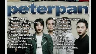 Peterpan Full album mungkin nanti , ku katakan dengan indah , bintang di surga • LAGU TERPOPULER