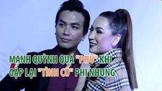 Mạnh Quỳnh quá phũ khi gặp lại tình cũ Phi Nhung
