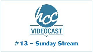 Videocast #13 - Sunday stream