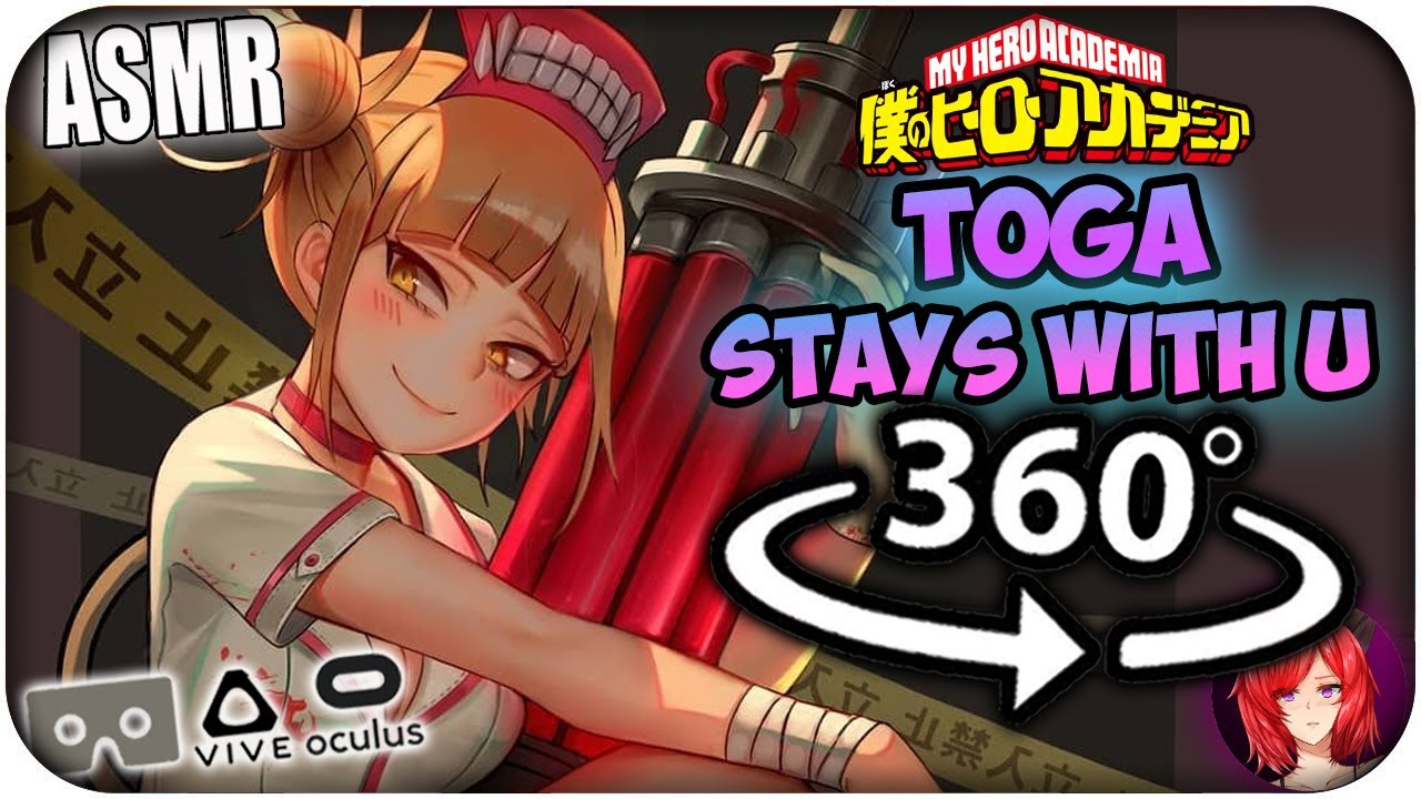 Yandere Toga Stays With You~ [ASMR] 360: My Hero Academia 360 VR