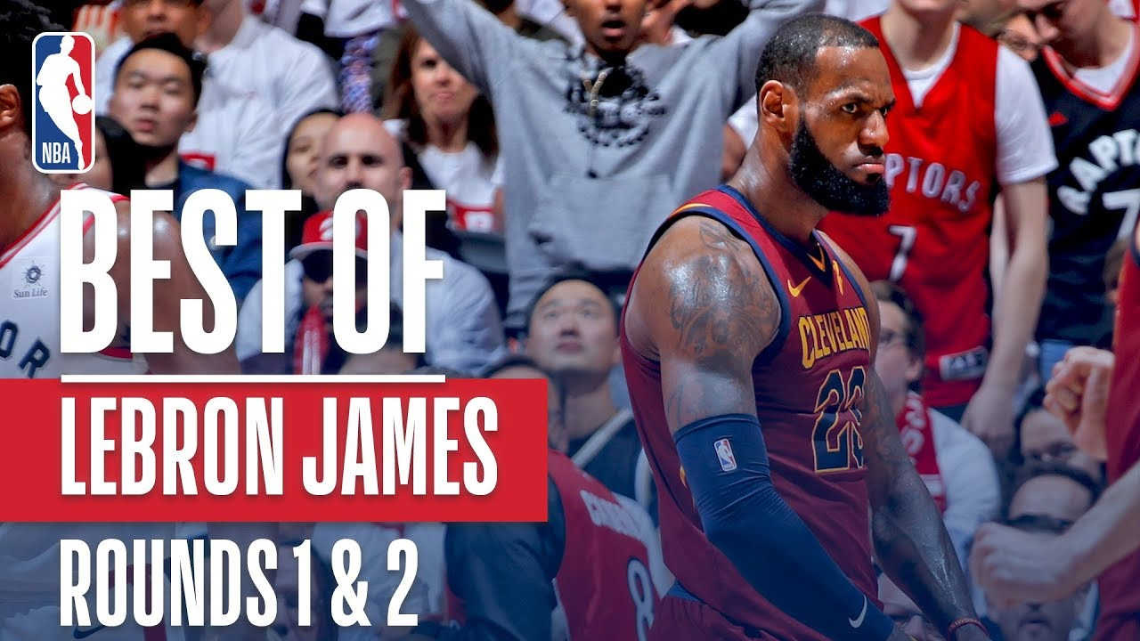 Lebron James Best Plays First And Second Round 2018 Nba Playoffs Youtube