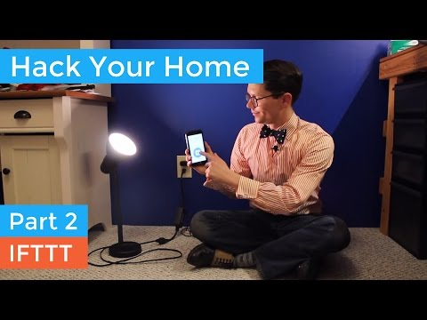 Hack Your Home Part 2: IFTTT