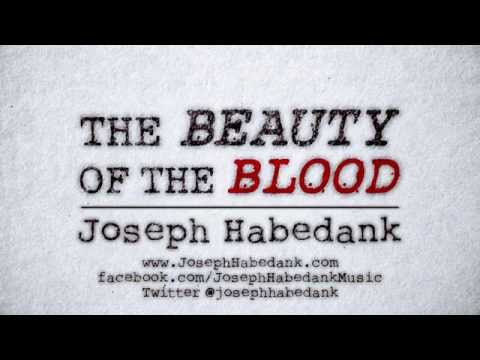 The Beauty Of The Blood Official Lyric Video -Joseph Habedank