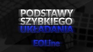 EOLine | Podstawy Szybkiego Układania #4