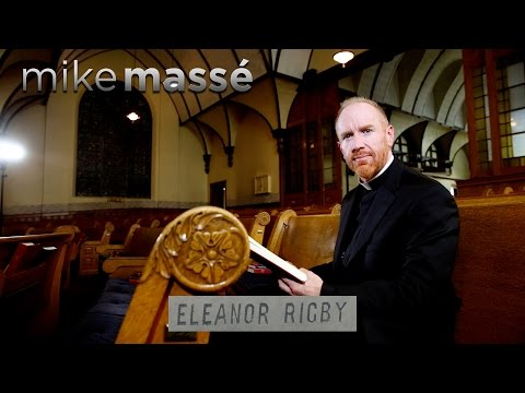 Eleanor Rigby (Beatles cover) - Mike Massé