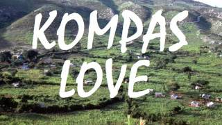 KOMPAS LOVE MIX 2015 [HQ] AVEC CARIMI/ALAN CAVE/HARMONIK/T-VICE/KREYOL LA/ZENGLEN/ DEEJAY SELECKTA