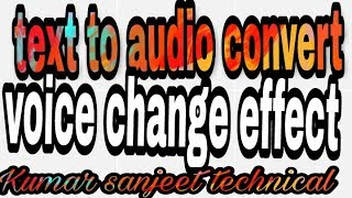 Text to audio voice changer with effect