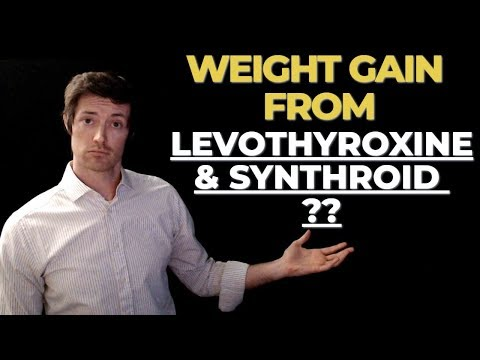 Levothyroxine and Weight gain (Why some people gain weight on levo and Synthroid)