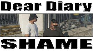 "GTA 5 Dear Diary Ep. 1 ""SHAME"""