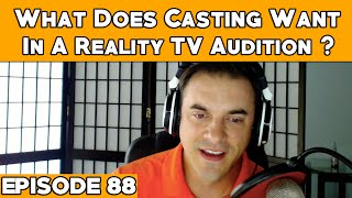 What Does Casting Want To See In A Reality TV Audition? - Episode 88 - HTGRTV