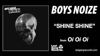 Boys Noize - Shine Shine