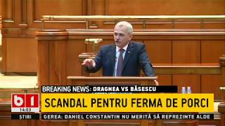 Băsescu l-a umilit pe Dragnea, pe subiectul fermei de porci chiar de la tribuna Parlamentului