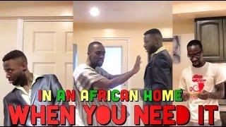 In An African Home: When You Need It