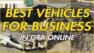 Best vehicles for each business in GTA ONLINE.