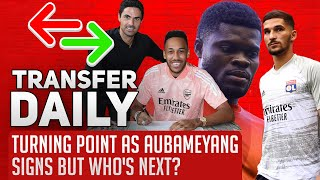 Turning Point As Aubameyang Signs But Who's Next? | AFTV Transfer Daily