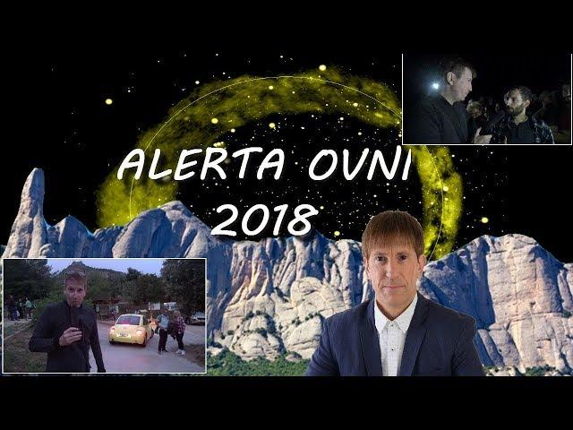 ALERTA OVNI 2018 - TESTIGOS ALUCINANTES EN LA MONTAÑA MÁGICA