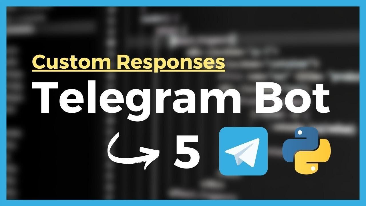 Custom Responses (Premium Telegram Bot Course)