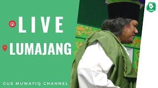 Live Lumajang   Ngaji Bareng Gus Muwafiq   Peringatan Maulid Nabi Muhammad Saw | 04 Desember 2018