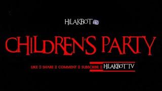 Tagalog Horror Story - CHILDREN'S PARTY (Based on True Story) || HILAKBOT TV