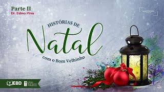 EBD Online | Histórias de Natal com o Bom Velhinho Parte II | Igreja Presbiteriana de Anápolis (IPA)