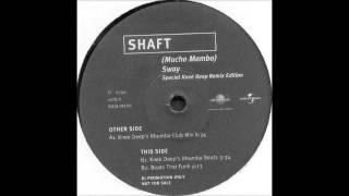 (1999) Shaft - (Mucho Mambo) Sway [Knee Deep Rhumba Club RMX]