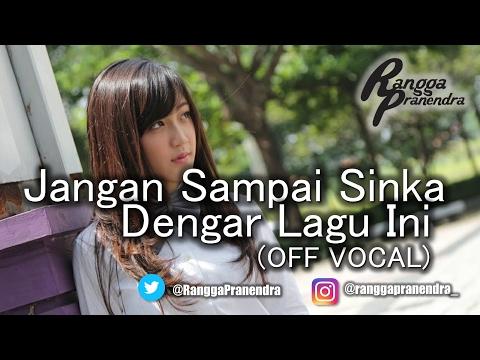 Jangan Sampai Sinka Dengar Lagu Ini (OFF VOCAL) - Rangga Pranendra