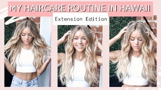 My Hawaii Haircare Routine ft. HAIRDREAMS Extensions