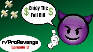 r/Prorevenge: Ep 9 Use Me For FREE Food? Enjoy The FULL Bill!