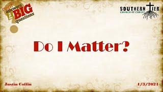 Do I Matter - Justin Coffin - 01-03-2021