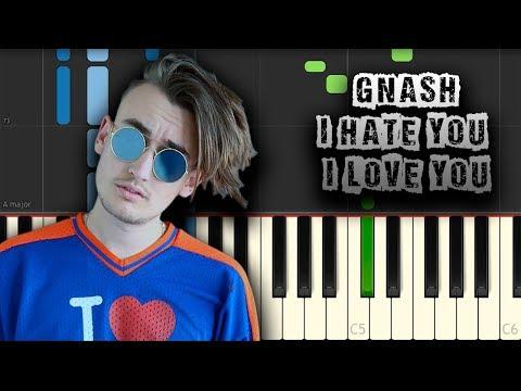 Gnash - I Hate You I Love You - [Piano Tutorial] (Synthesia) (Download MIDI + PDF Scores)