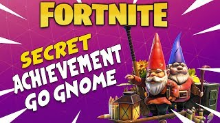 Go Gnome Secret Achievement-Fortnite Achievements Ep: 1 (XB1,PS4,PC)